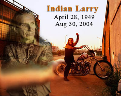 Indian Larry (28 avril 1949 - 30 août 2004) dans 5 - Les builders US (indian larry, Jesse James, OCC,..) indian-larry