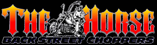 THE HORSE BACKSTREET CHOPPERS Magazine for Motorcycle Enthusiasts - Bikes, Babes, News, Events, Rallies, Classifieds, Reviews, and More!